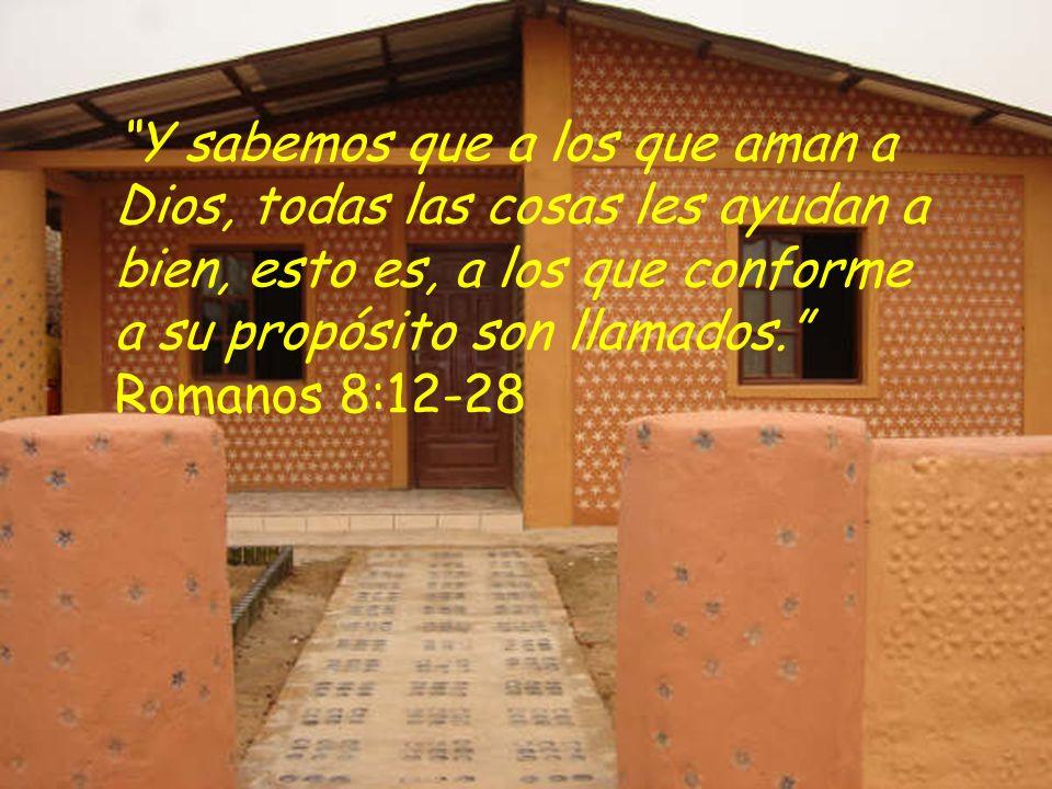 Y sabemos que a los que aman a Dios, todas las cosas les ayudan a bien, esto es, a los que conforme a su propósito son llamados.