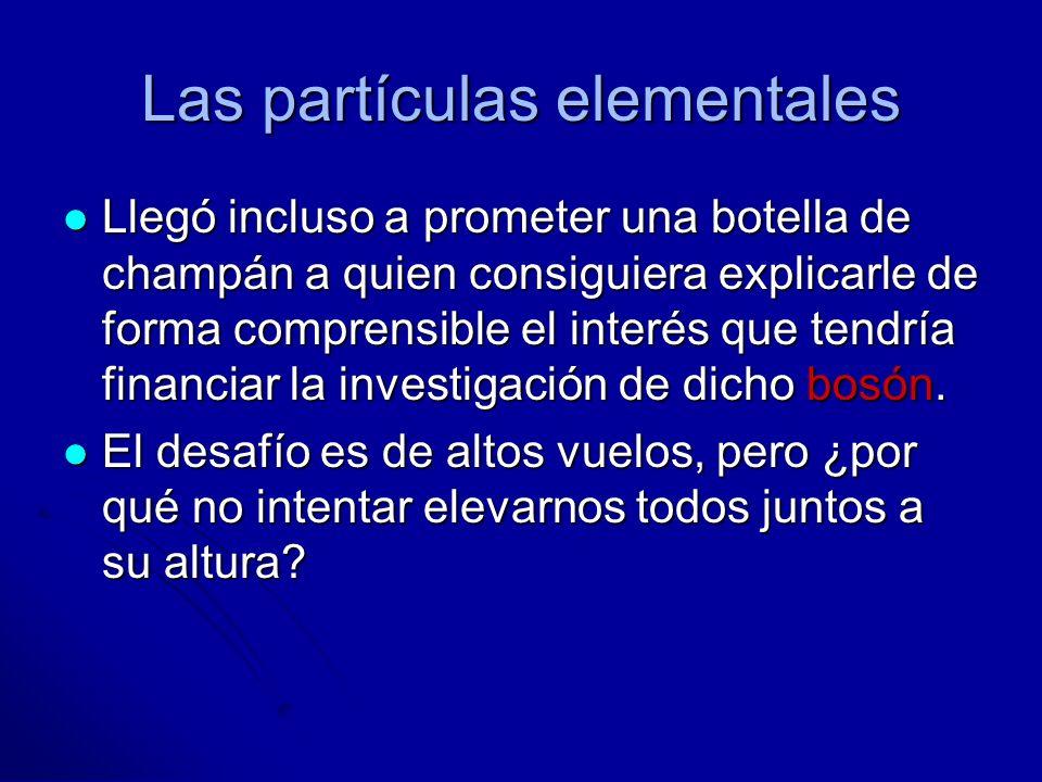 Fermión o bosón: el reparto de papeles Se llaman bosones fundamentales los bosones que juegan el papel de mediadores de las cuatro interacciones que hemos presentado.