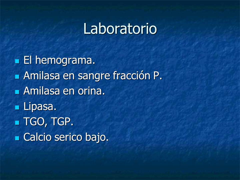 Laboratorio El hemograma. El hemograma. Amilasa en sangre fracción P. Amilasa en sangre fracción P. Amilasa en orina. Amilasa en orina. Lipasa. Lipasa