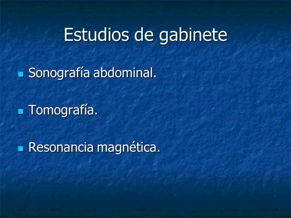 Estudios de gabinete Sonografía abdominal. Sonografía abdominal. Tomografía. Tomografía. Resonancia magnética. Resonancia magnética.