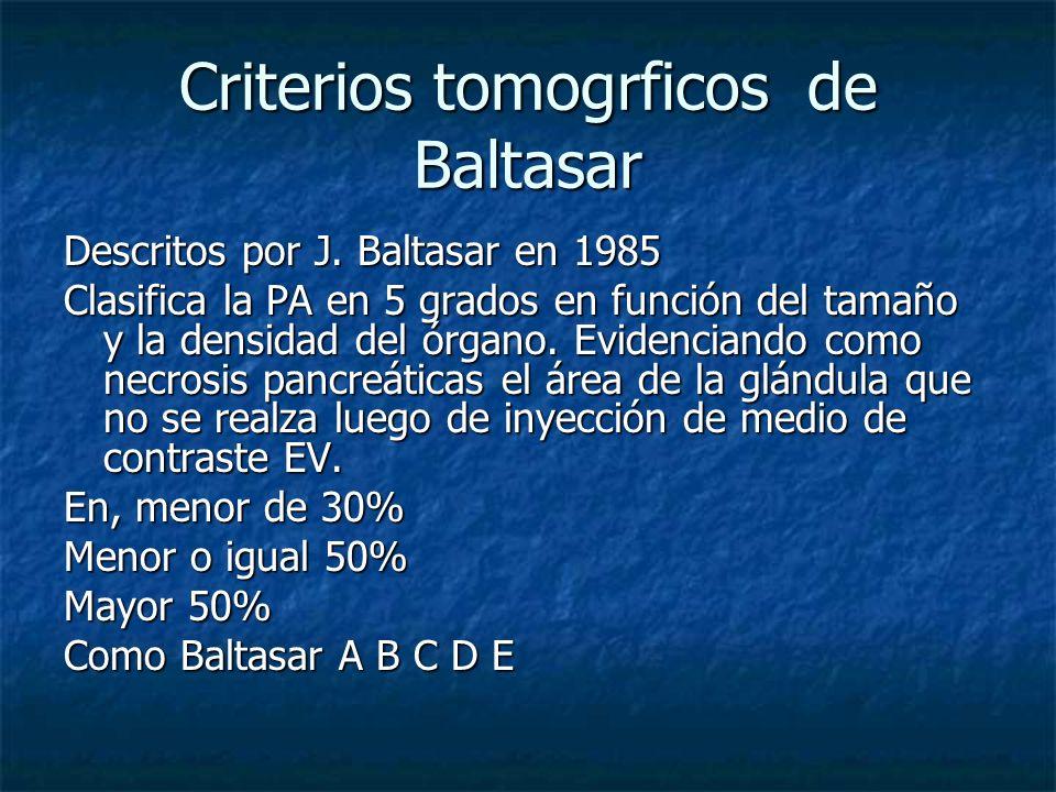 Criterios tomogrficos de Baltasar Descritos por J. Baltasar en 1985 Clasifica la PA en 5 grados en función del tamaño y la densidad del órgano. Eviden