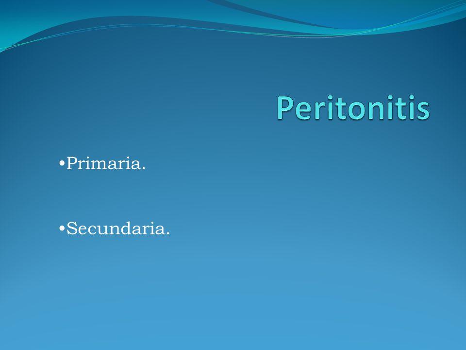 La peritonitis primaria Es de causa extra-abdominal.