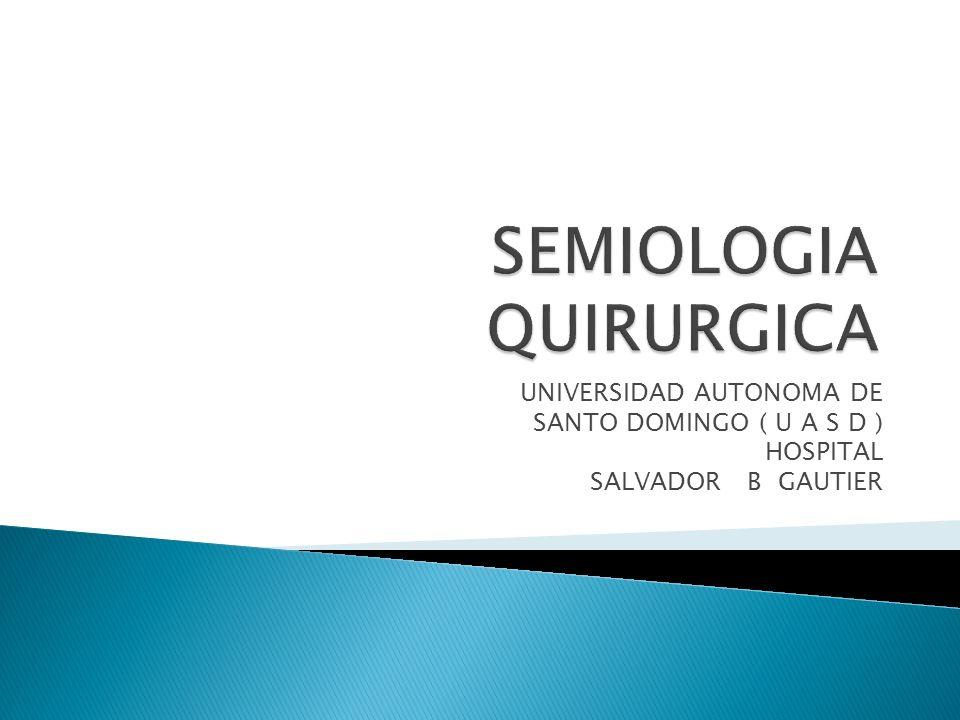 UNIVERSIDAD AUTONOMA DE SANTO DOMINGO ( U A S D ) HOSPITAL SALVADOR B GAUTIER