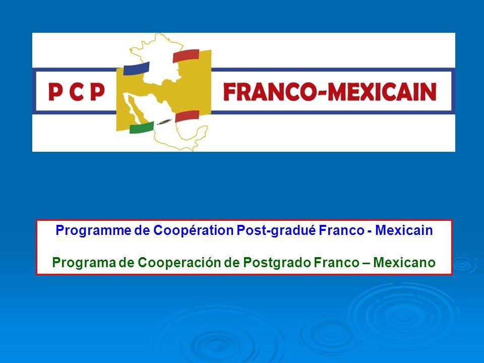 Programme de Coopération Post-gradué Franco - Mexicain Programa de Cooperación de Postgrado Franco – Mexicano