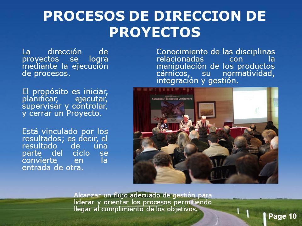 Page 10 PROCESOS DE DIRECCION DE PROYECTOS La dirección de proyectos se logra mediante la ejecución de procesos. El propósito es iniciar, planificar,