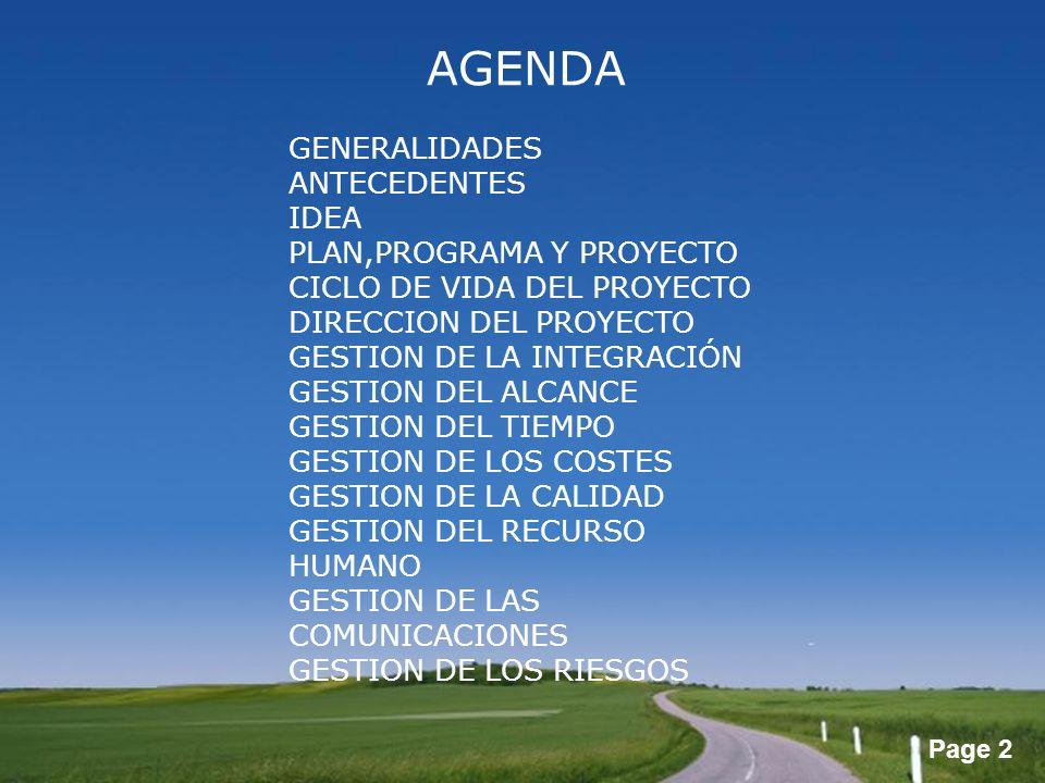 Page 2 AGENDA GENERALIDADES ANTECEDENTES IDEA PLAN,PROGRAMA Y PROYECTO CICLO DE VIDA DEL PROYECTO DIRECCION DEL PROYECTO GESTION DE LA INTEGRACIÓN GES