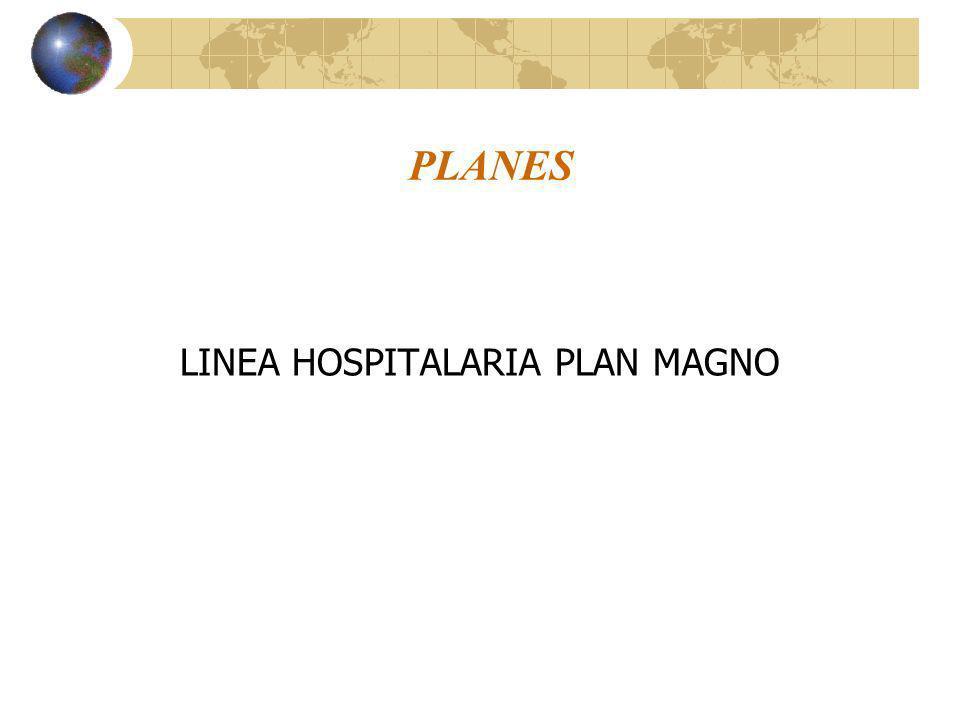 PLANES LINEA HOSPITALARIA PLAN MAGNO