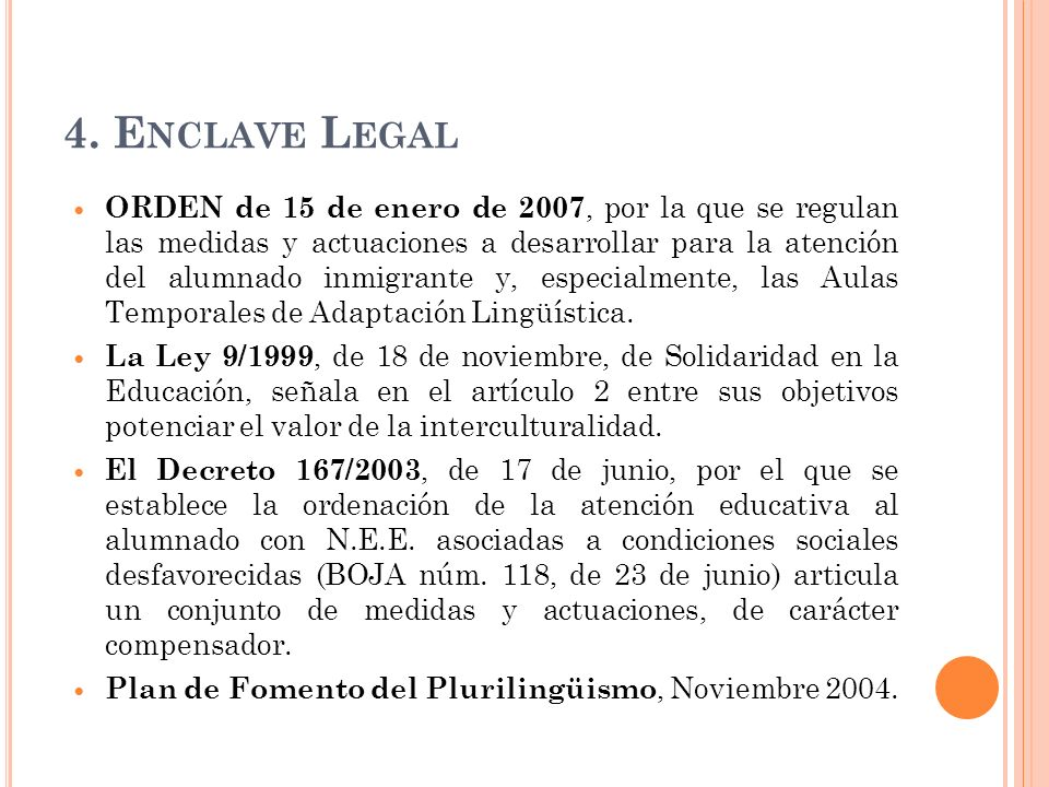 4. E NCLAVE L EGAL ORDEN de 15 de enero de 2007, por la que se regulan las medidas y actuaciones a desarrollar para la atención del alumnado inmigrant