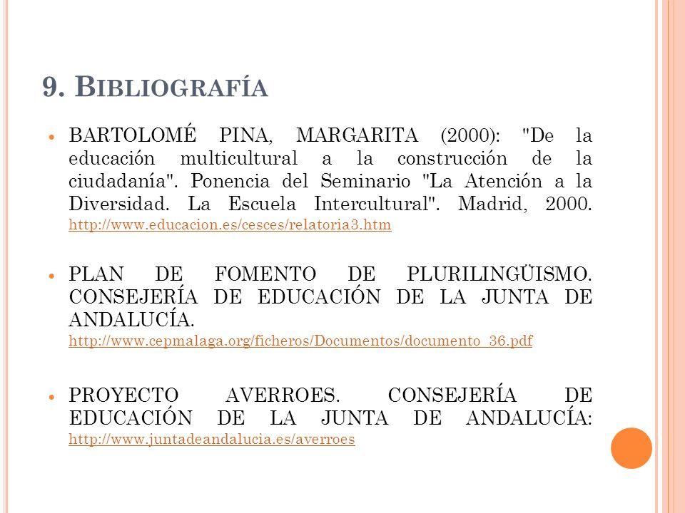 9. B IBLIOGRAFÍA BARTOLOMÉ PINA, MARGARITA (2000):