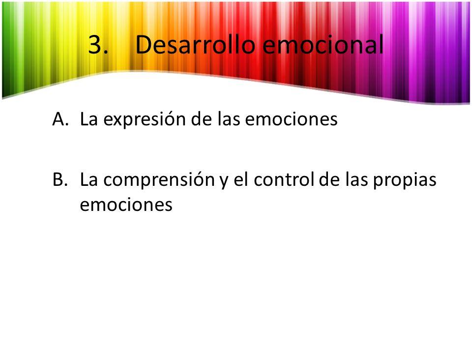 A.La expresión de las emociones Las más importantes son la vergüenza, el orgullo y la culpa.