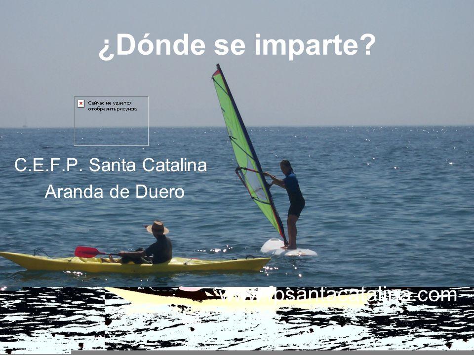 ¿Dónde se imparte? C.E.F.P. Santa Catalina Aranda de Duero www.fpsantacatalina.com
