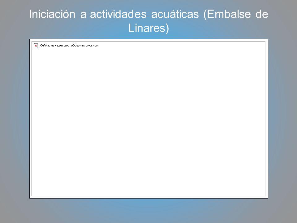 Iniciación a actividades acuáticas (Embalse de Linares)