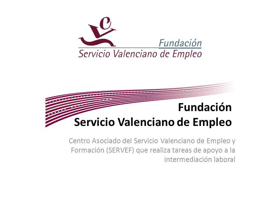 Fundación Servicio Valenciano de Empleo Centro Asociado del Servicio Valenciano de Empleo y Formación (SERVEF) que realiza tareas de apoyo a la interm