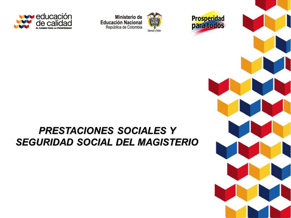 PRESTACIONES SOCIALES Y SEGURIDAD SOCIAL DEL MAGISTERIO