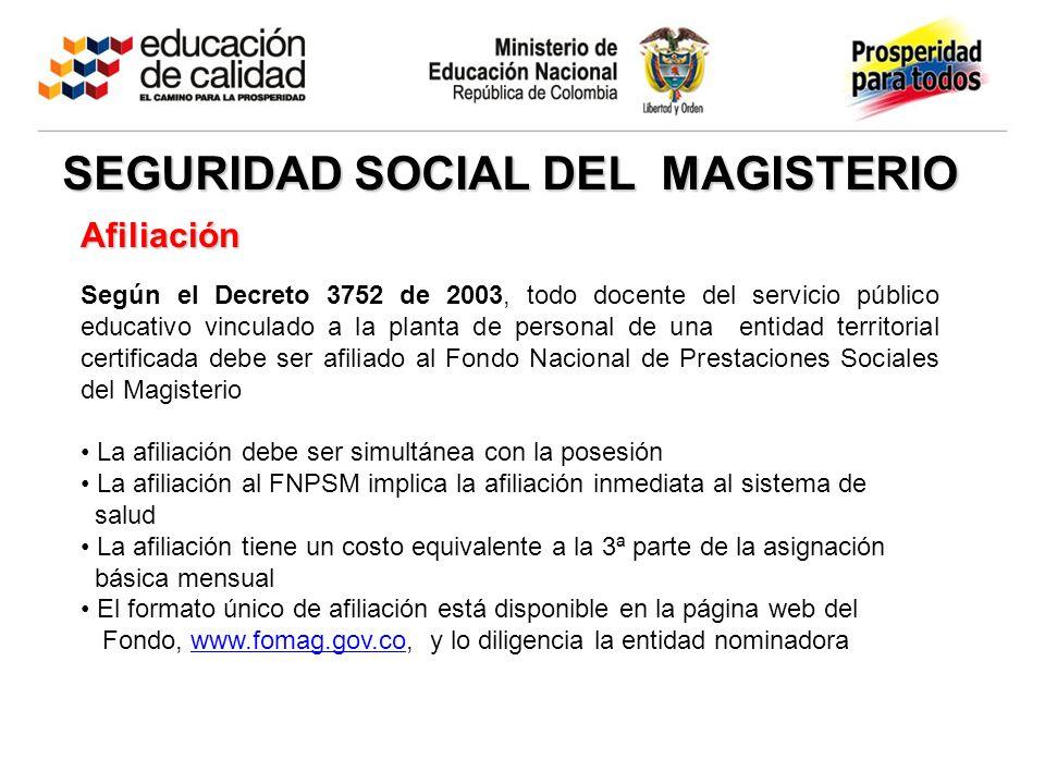 Afiliación Según el Decreto 3752 de 2003, todo docente del servicio público educativo vinculado a la planta de personal de una entidad territorial cer