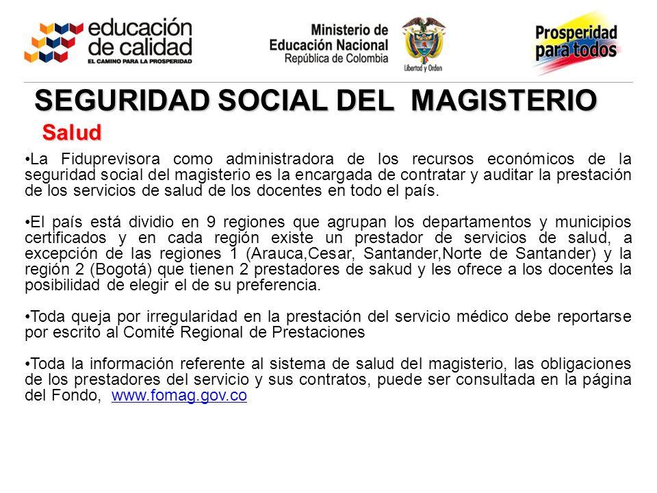 Salud La Fiduprevisora como administradora de los recursos económicos de la seguridad social del magisterio es la encargada de contratar y auditar la