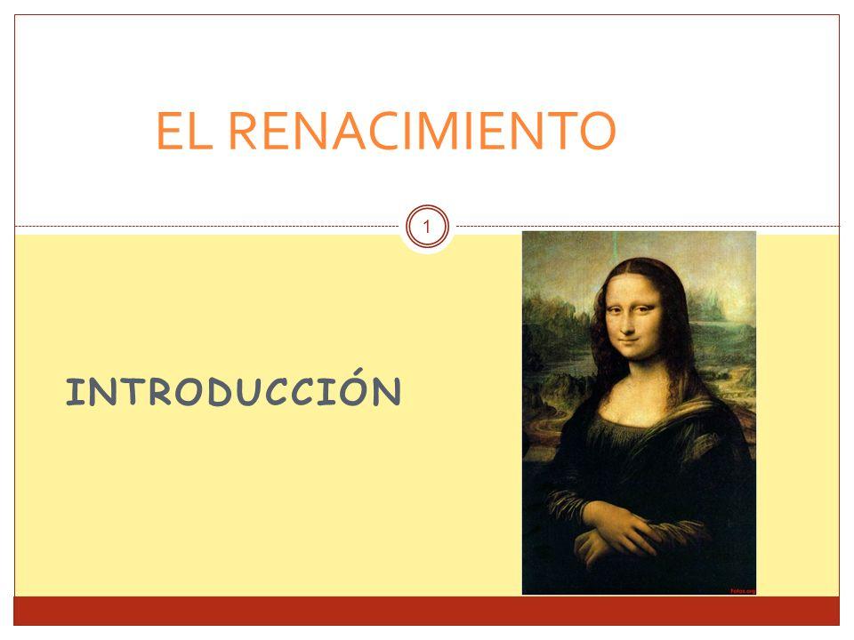 INTRODUCCIÓN EL RENACIMIENTO 1