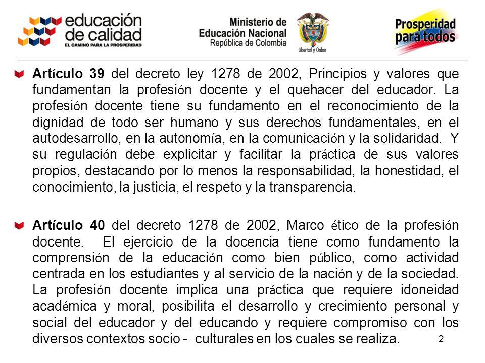 Art í culo 39 del decreto ley 1278 de 2002, Principios y valores que fundamentan la profesi ó n docente y el quehacer del educador. La profesi ó n doc