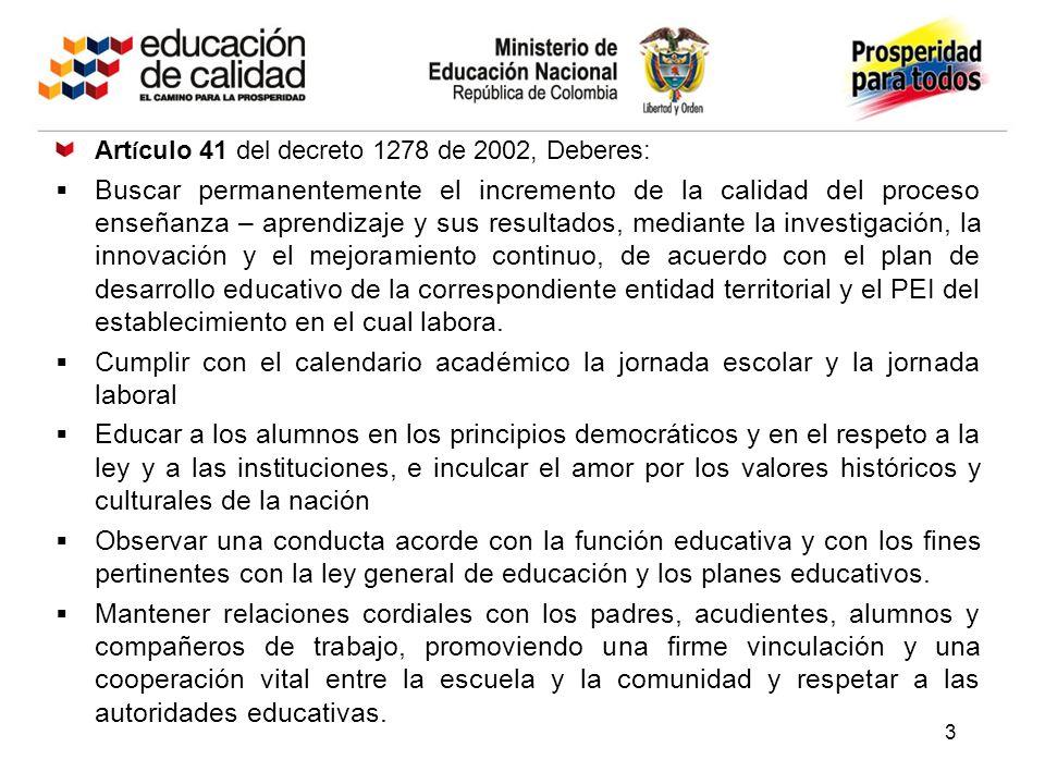 Art í culo 41 del decreto 1278 de 2002, Deberes: Buscar permanentemente el incremento de la calidad del proceso enseñanza – aprendizaje y sus resultad