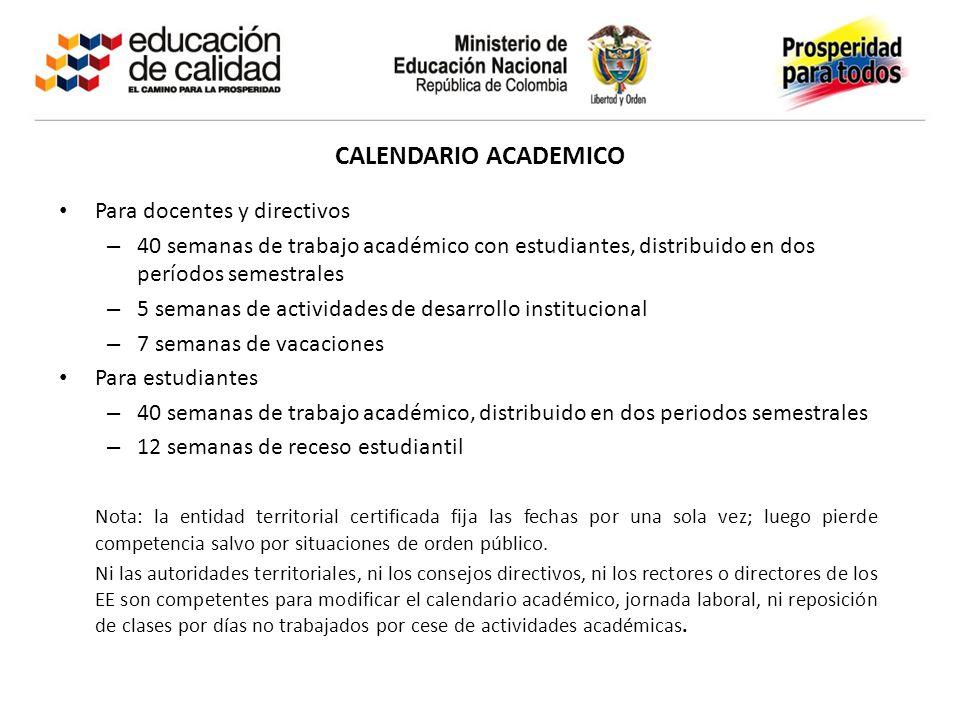 CALENDARIO ACADEMICO Para docentes y directivos – 40 semanas de trabajo académico con estudiantes, distribuido en dos períodos semestrales – 5 semanas