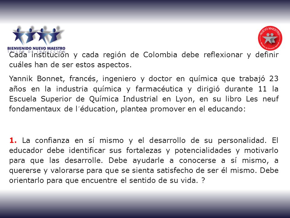 Cada institución y cada región de Colombia debe reflexionar y definir cuáles han de ser estos aspectos. Yannik Bonnet, francés, ingeniero y doctor en