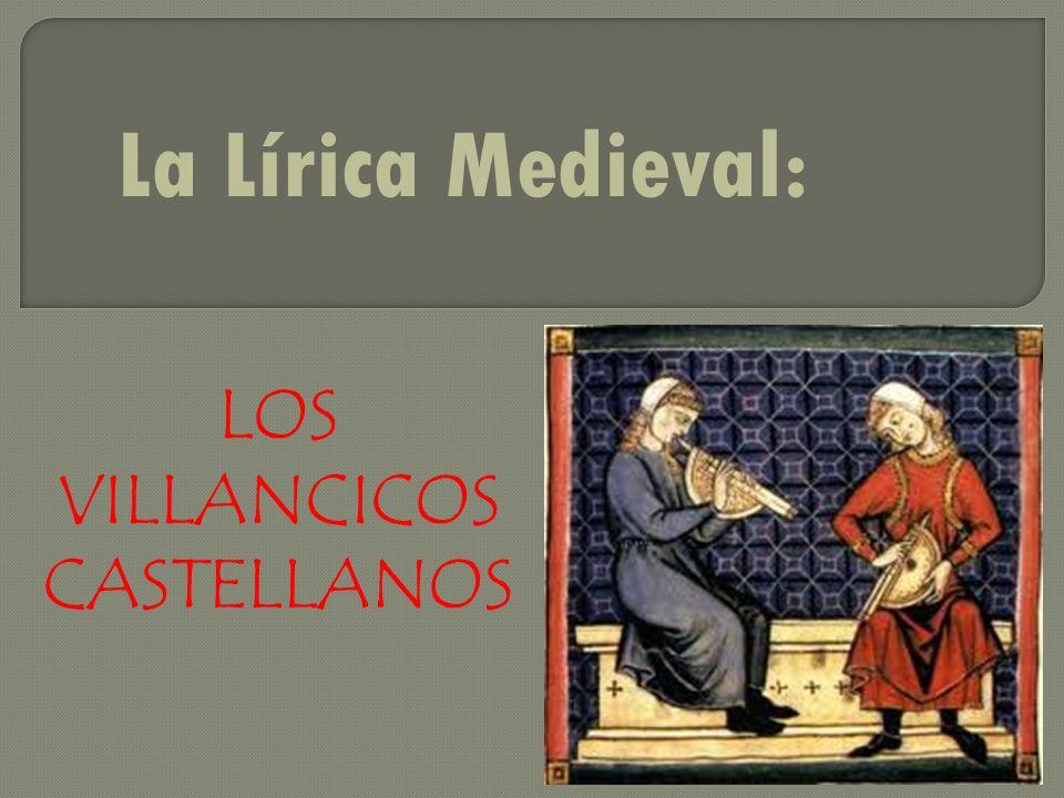 La Lírica Medieval: LOS VILLANCICOS CASTELLANOS