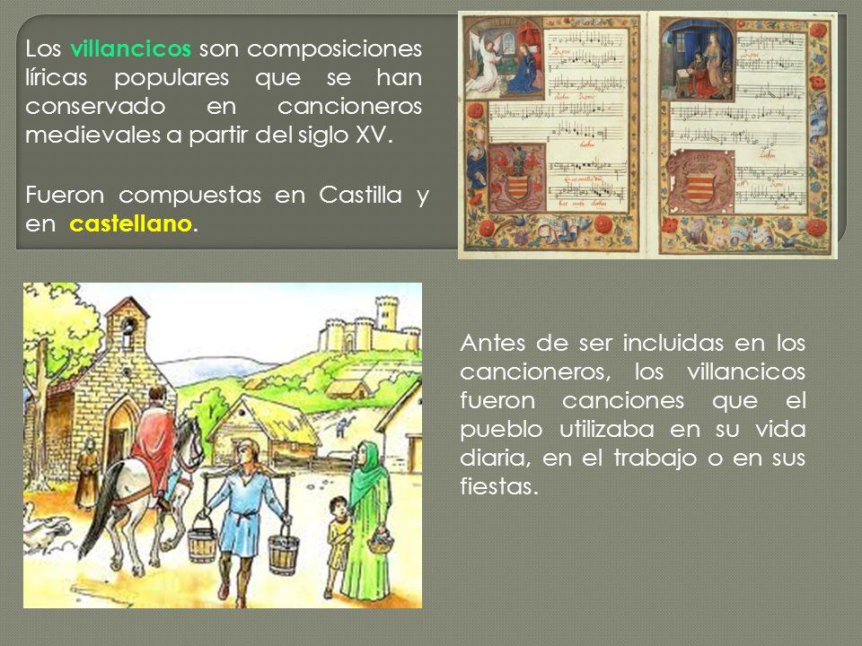 Los villancicos son composiciones líricas populares que se han conservado en cancioneros medievales a partir del siglo XV. Fueron compuestas en Castil