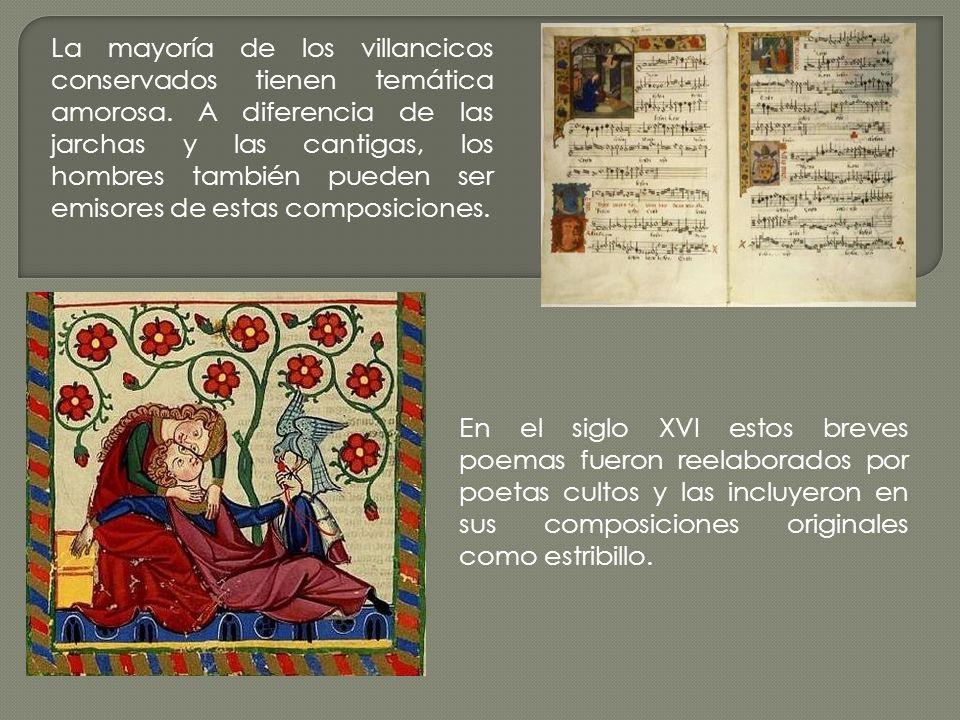 En el siglo XVI estos breves poemas fueron reelaborados por poetas cultos y las incluyeron en sus composiciones originales como estribillo. La mayoría
