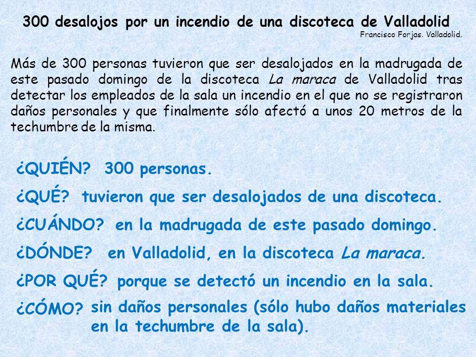 300 desalojos por un incendio de una discoteca de Valladolid Francisco Forjas. Valladolid. Más de 300 personas tuvieron que ser desalojados en la madr