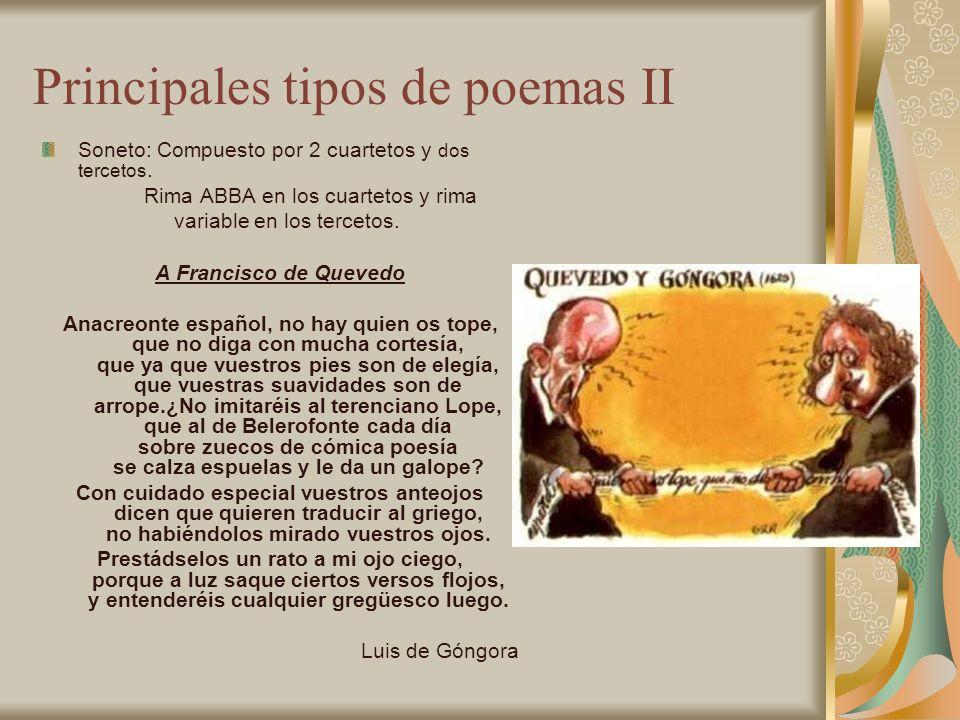Principales tipos de poemas II Soneto: Compuesto por 2 cuartetos y dos tercetos. Rima ABBA en los cuartetos y rima variable en los tercetos. A Francis