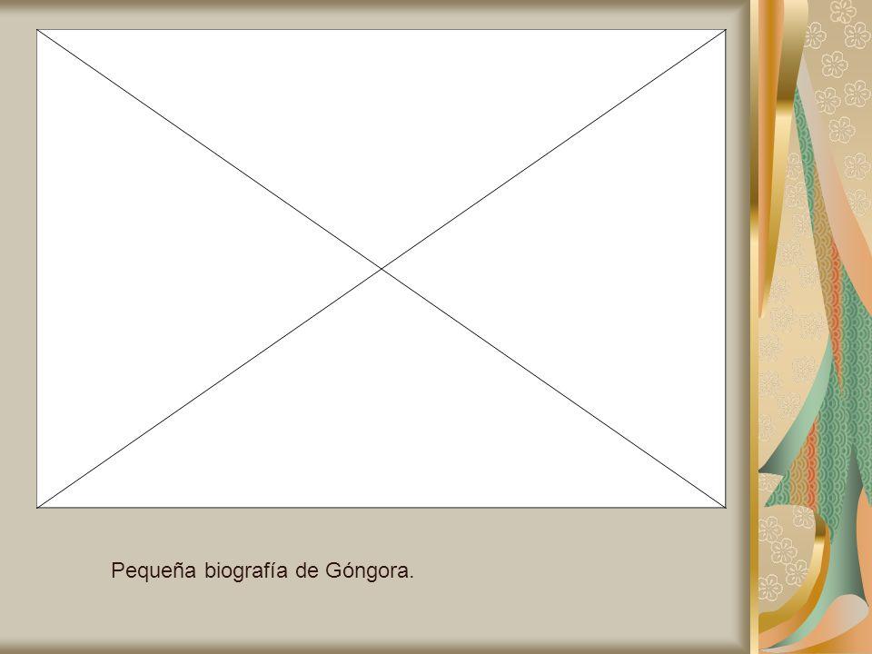 Pequeña biografía de Góngora.