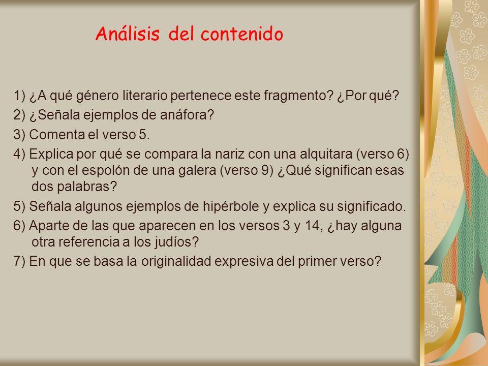 Análisis del contenido 1) ¿A qué género literario pertenece este fragmento? ¿Por qué? 2) ¿Señala ejemplos de anáfora? 3) Comenta el verso 5. 4) Explic