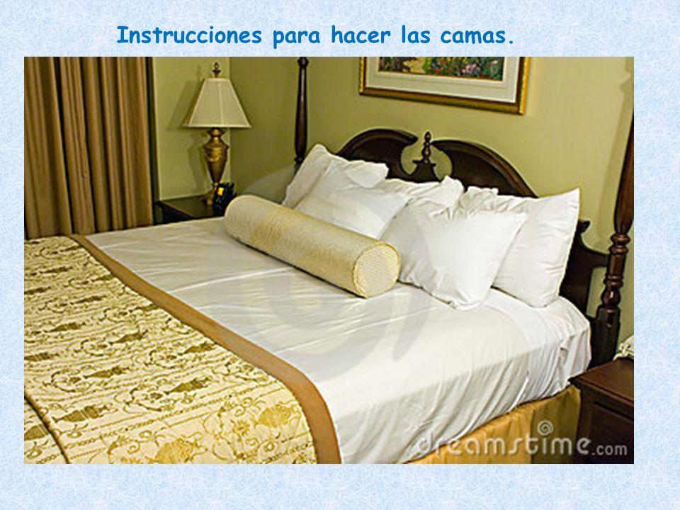 Instrucciones para hacer las camas.