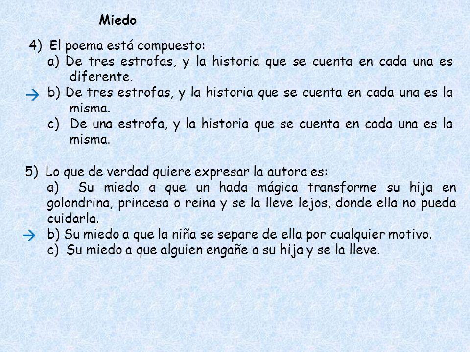 6) Lo más significativo del poema es: a) Que el niño se hace mayor.