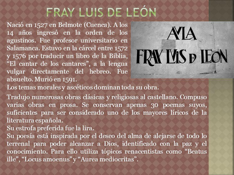Nació en 1527 en Belmote (Cuenca). A los 14 años ingresó en la orden de los agustinos. Fue profesor universitario en Salamanca. Estuvo en la cárcel en
