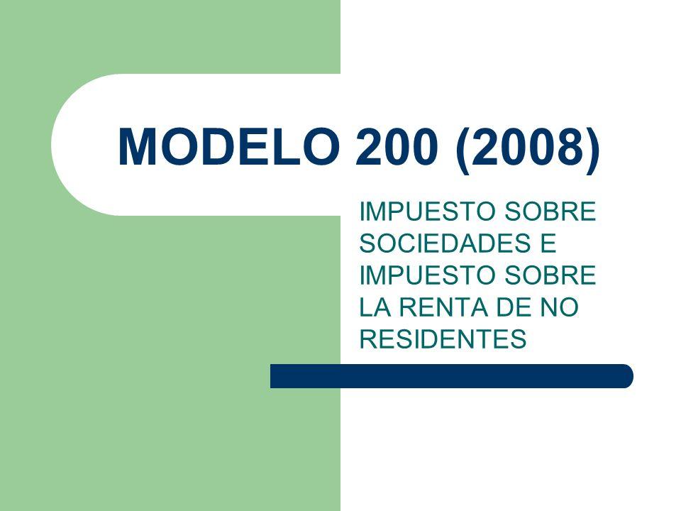 MODELO 200 (2008) IMPUESTO SOBRE SOCIEDADES E IMPUESTO SOBRE LA RENTA DE NO RESIDENTES