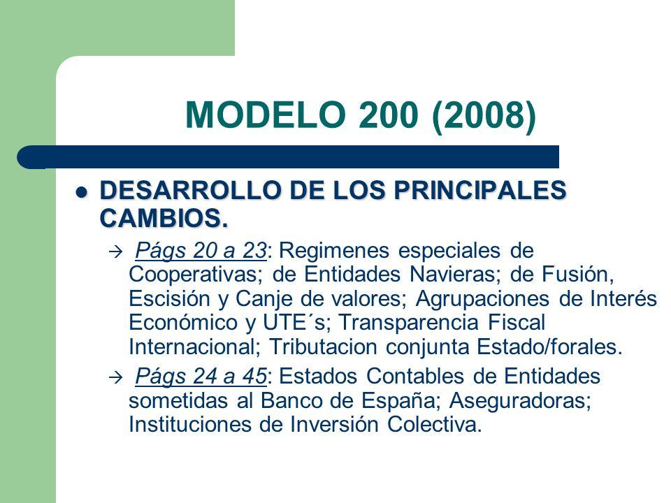 MODELO 200 (2008) DESARROLLO DE LOS PRINCIPALES CAMBIOS.