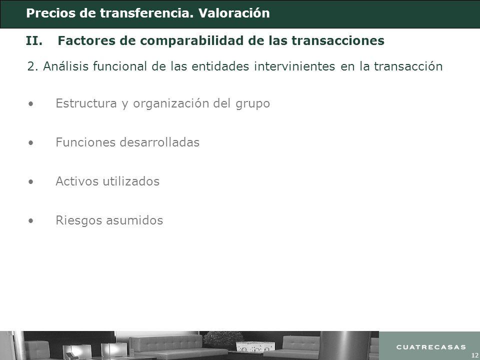 12 II.Factores de comparabilidad de las transacciones Estructura y organización del grupo Funciones desarrolladas 2. Análisis funcional de las entidad