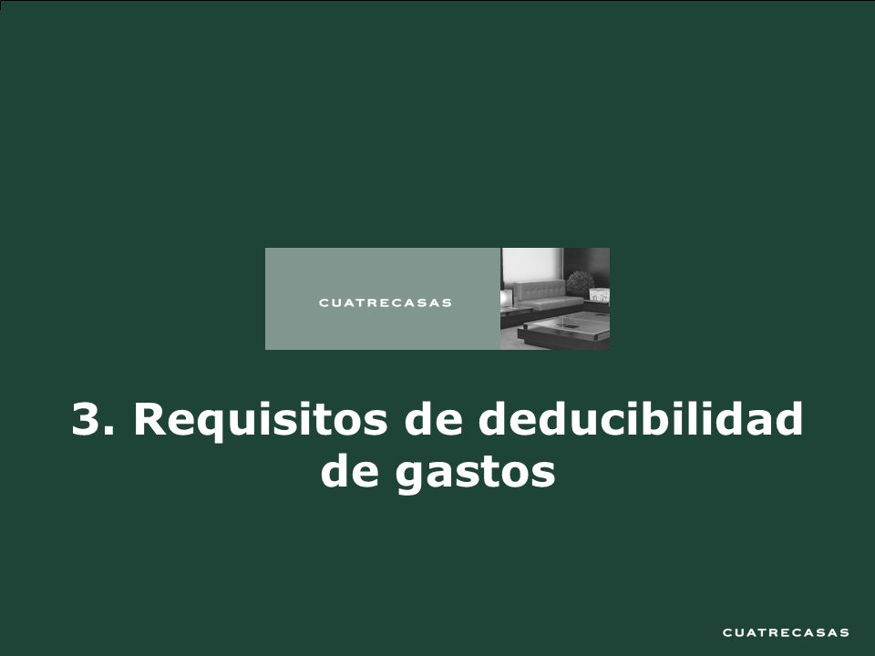 18 3. Requisitos de deducibilidad de gastos