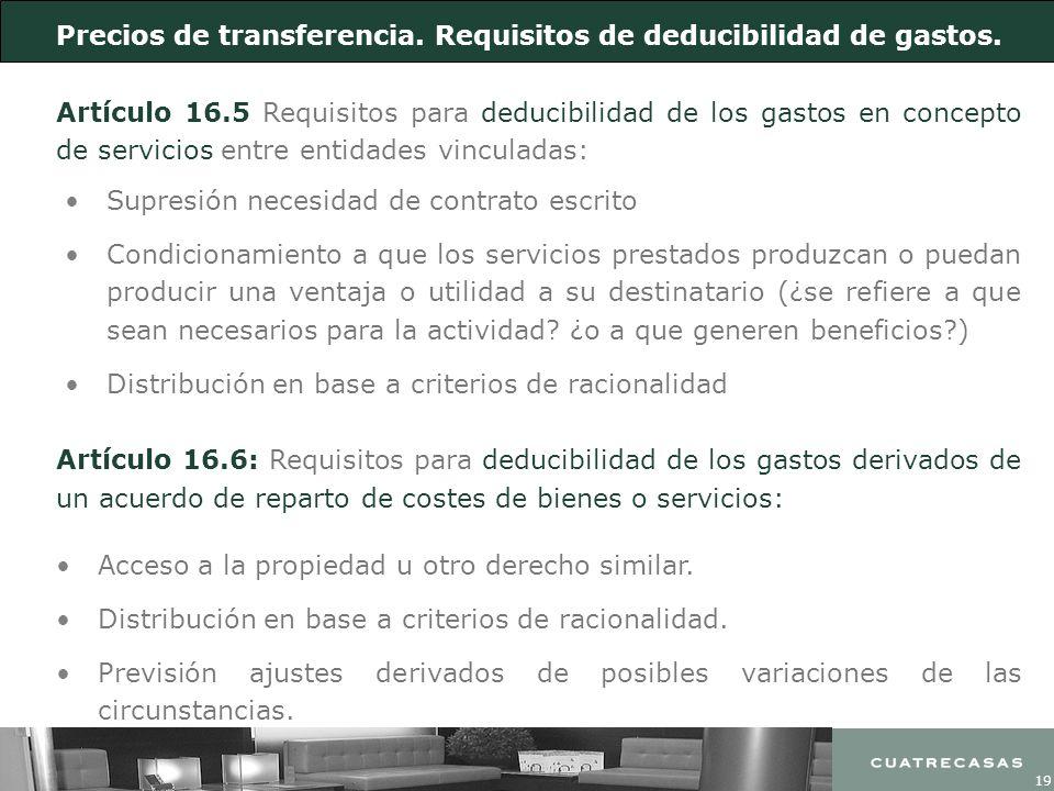 19 Artículo 16.5 Requisitos para deducibilidad de los gastos en concepto de servicios entre entidades vinculadas: Supresión necesidad de contrato escr