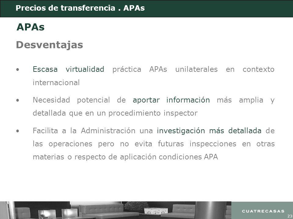 23 Desventajas Escasa virtualidad práctica APAs unilaterales en contexto internacional Necesidad potencial de aportar información más amplia y detalla