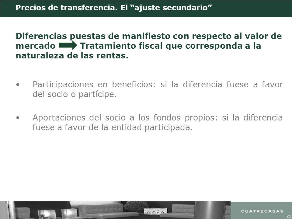 25 Precios de transferencia. El ajuste secundario Participaciones en beneficios: si la diferencia fuese a favor del socio o partícipe. Aportaciones de