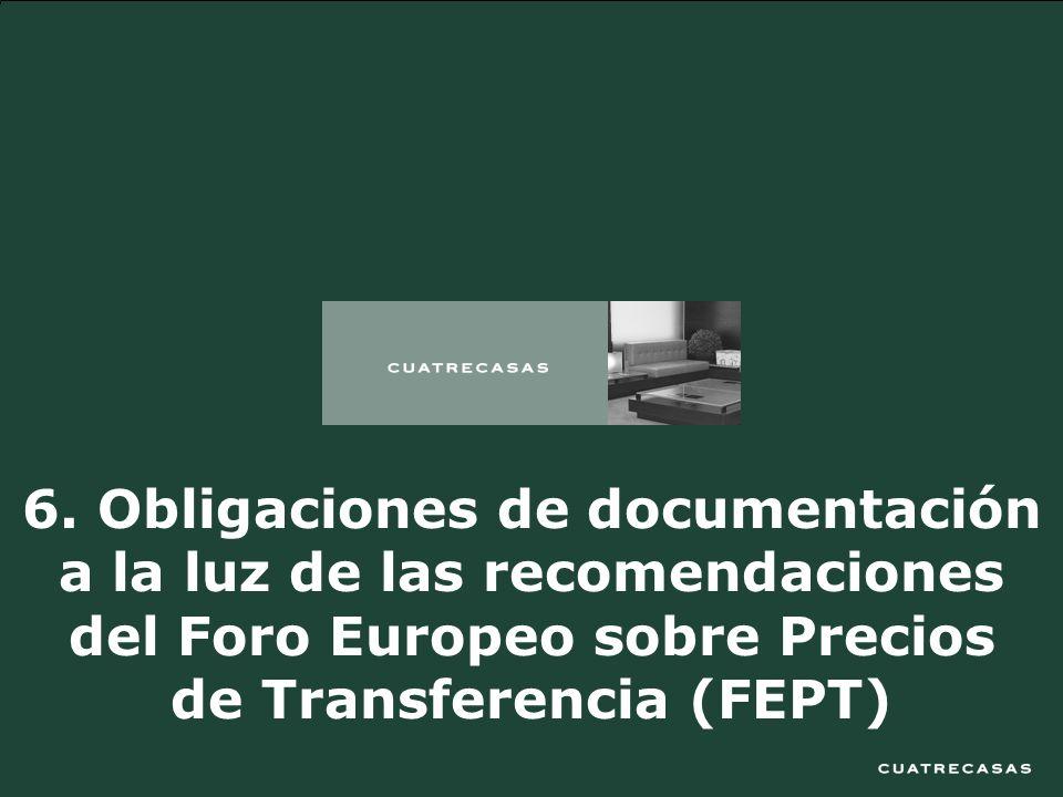 26 6. Obligaciones de documentación a la luz de las recomendaciones del Foro Europeo sobre Precios de Transferencia (FEPT)