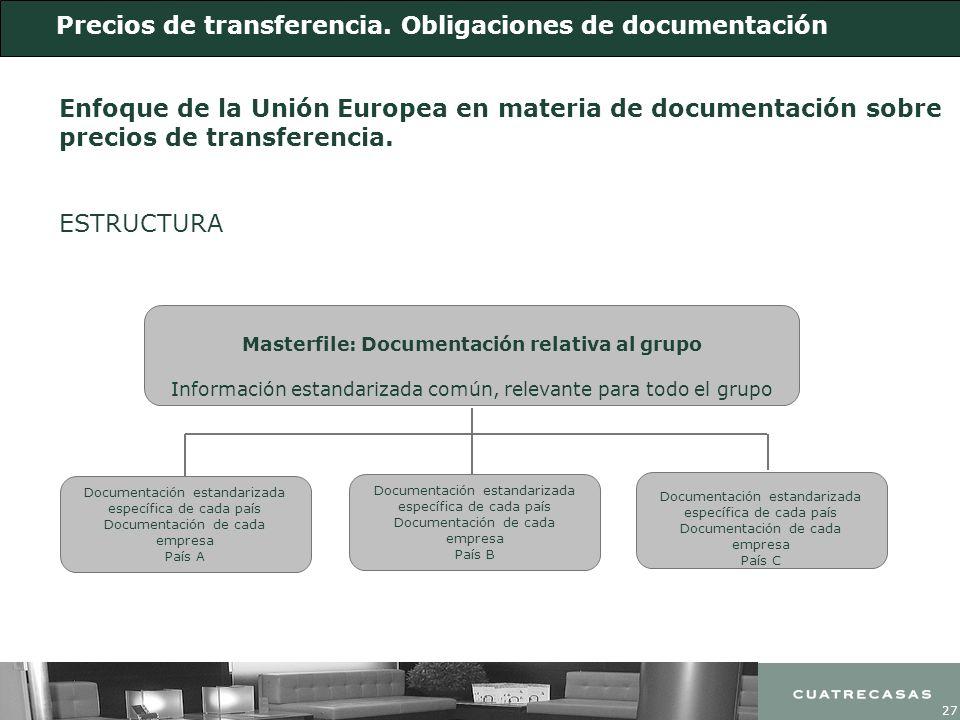 27 Masterfile: Documentación relativa al grupo Información estandarizada común, relevante para todo el grupo Documentación estandarizada específica de