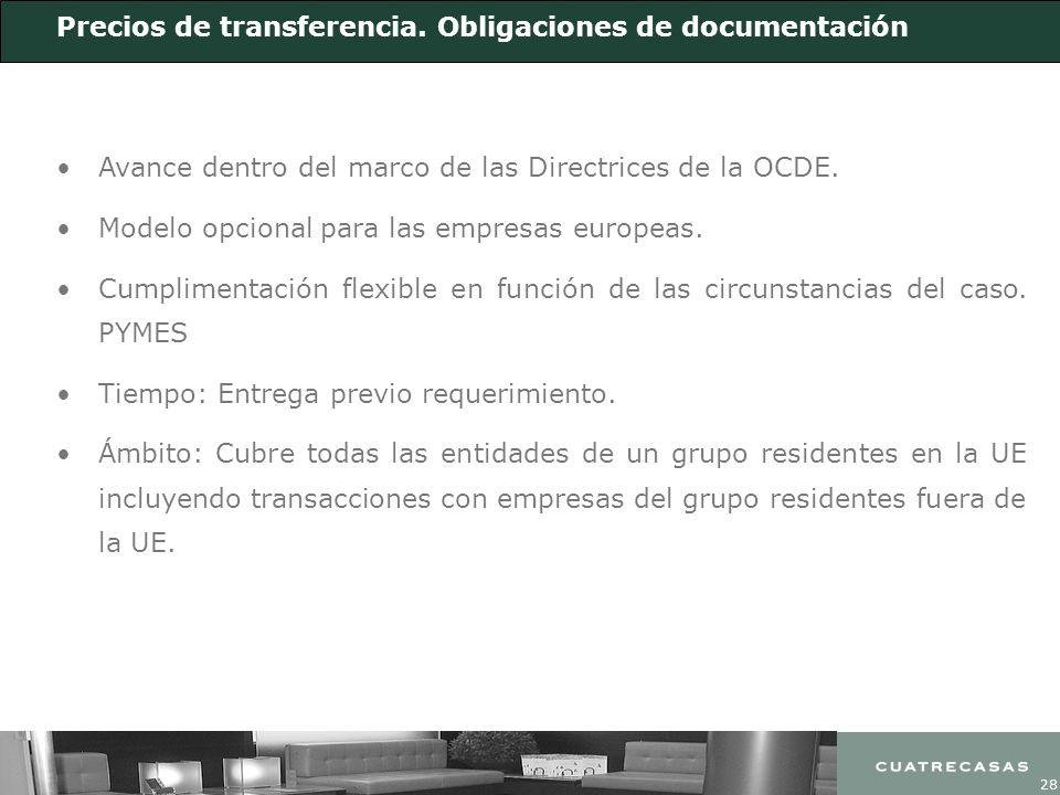 28 Precios de transferencia. Obligaciones de documentación Avance dentro del marco de las Directrices de la OCDE. Modelo opcional para las empresas eu