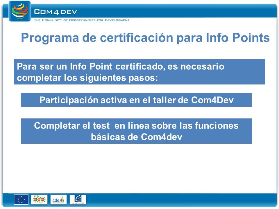 Programa de certificación para Info Points Para ser un Info Point certificado, es necesario completar los siguientes pasos: Participación activa en el