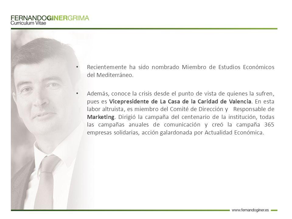 Recientemente ha sido nombrado Miembro de Estudios Económicos del Mediterráneo.
