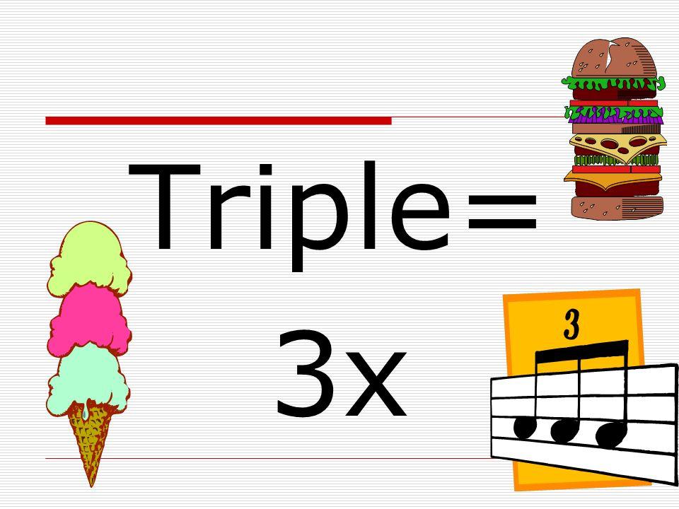 Doble= 2x