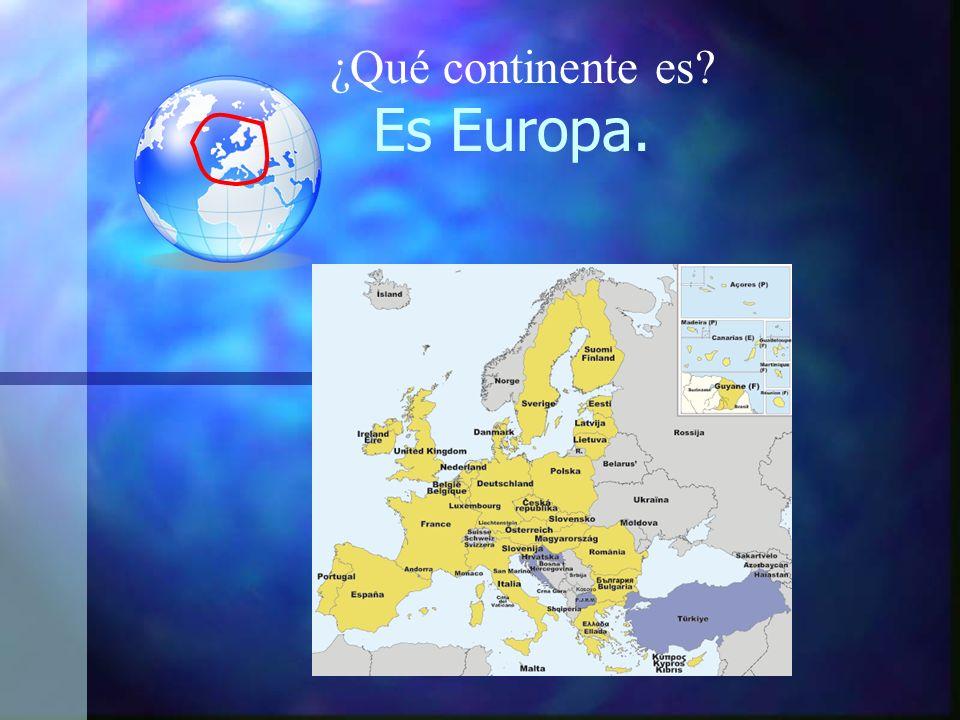 Es Europa. ¿Qué continente es?