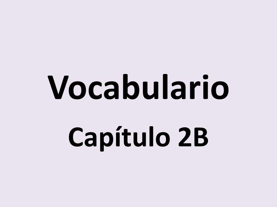 Vocabulario Capítulo 2B